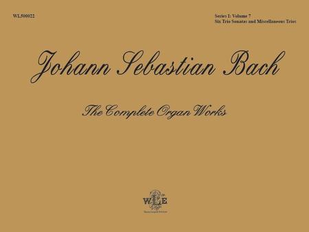 The Complete Organ Works, Volume 7: Six Trio Sonatas and Miscellaneous Trios