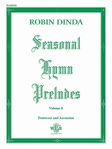 Seasonal Hymn Preludes Volume 8: Pentecost and Ascension, Op. 18