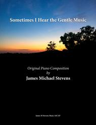 Sometimes I Hear the Gentle Music