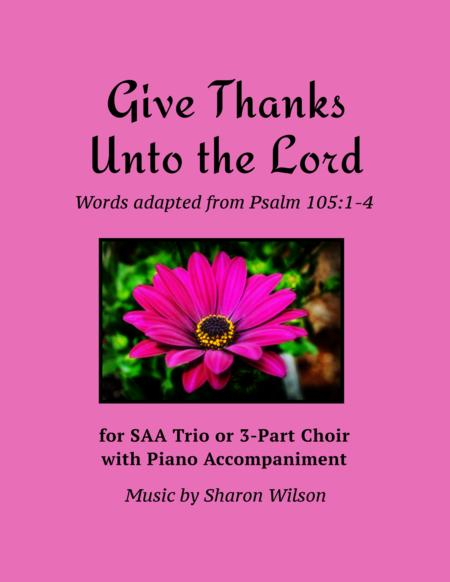 Give Thanks Unto the Lord (for SAA Choir with Piano Accompaniment)