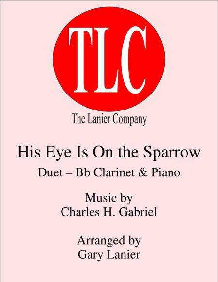 HIS EYE IS ON THE SPARROW (Duet – Bb Clarinet and Piano/Score and Parts)