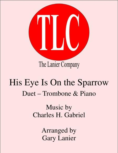 HIS EYE IS ON THE SPARROW (Duet – Trombone and Piano/Score and Parts)
