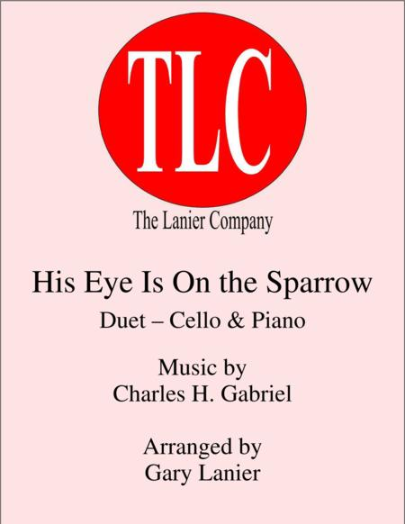 HIS EYE IS ON THE SPARROW (Duet – Cello and Piano/Score and Parts)