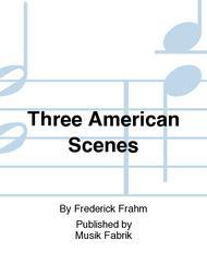 Three American Scenes