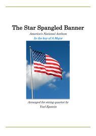 Star Spangled Banner in the key of A Major for String Quartet