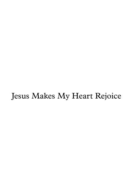 Jesus Makes My Heart Rejoice