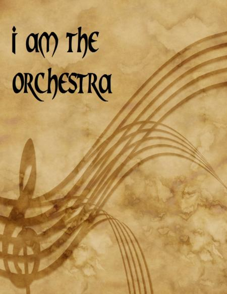 I Am The Orchestra