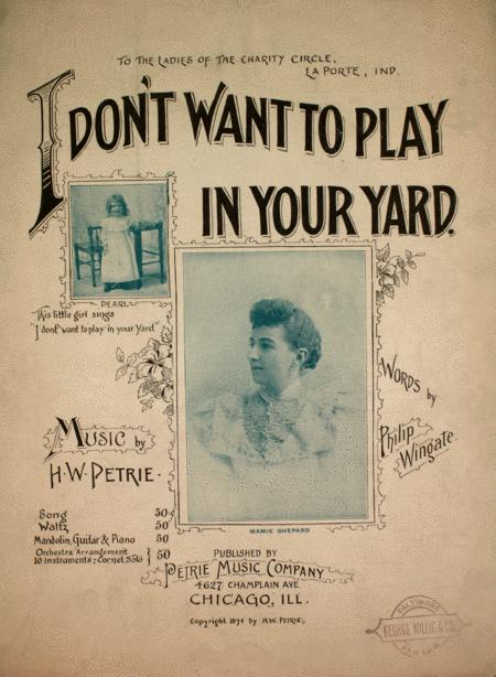 I Don't Want To Play In Your Yard