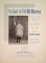 I'm Goin' To Tell My Mamma. Song and Refrain
