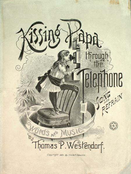 Kissing Papa Through the Telephone. Song and Refrain