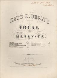 Kate E. Ducat's Vocal Beauties. The Little Maid I Lost, Long Ago