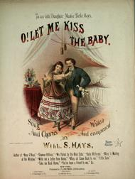 O! Let me Kiss the Baby. Song and Chorus