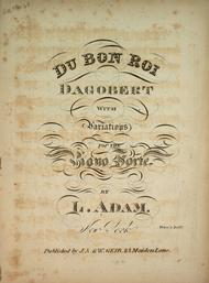 Du Bon Roi Dagobert. With Variations for the Piano Forte