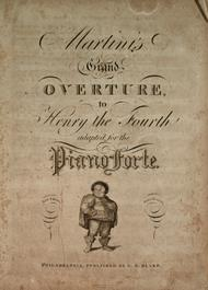 Martini's Grand Overture to Henry the Fourth, adapted for the Piano Forte