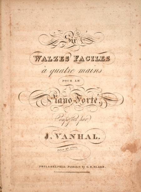 Six Waltzes Faciles `a quatre mains pour le Piano Forte