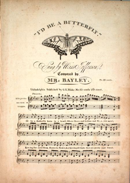 I'd Be a Butterfly. A Ballad