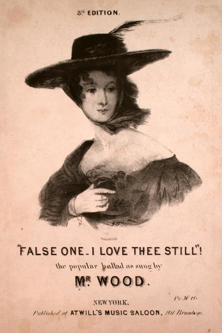 False One--I Love Thee Still!