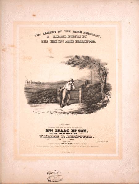 The Lament of the Irish Emigrant. A Ballad
