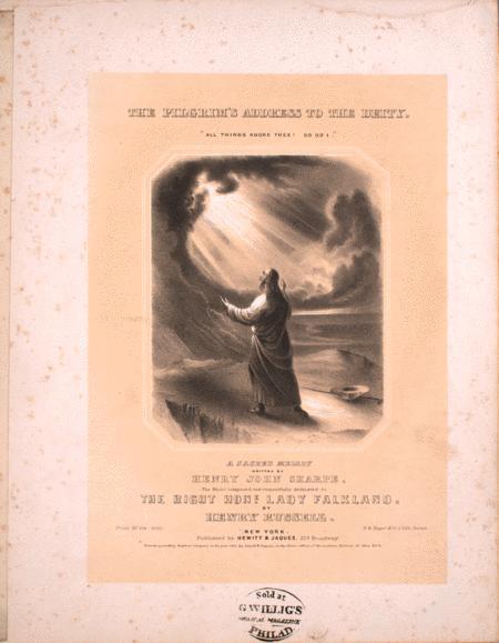 The Pilgrim's Address to the Deity. A Sacred Melody