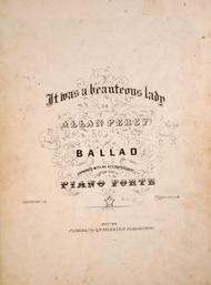 It Was a Beauteous Lady, or, Allan Percy. A Ballad
