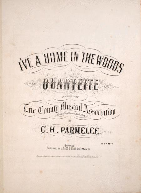 I've a Home in the Woods. Quartette