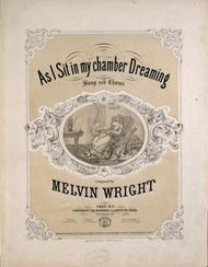 As I Sit in My Chamber Dreaming. Song and Chorus