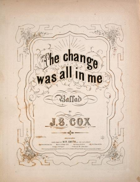 The Change Was All In Me. Ballad