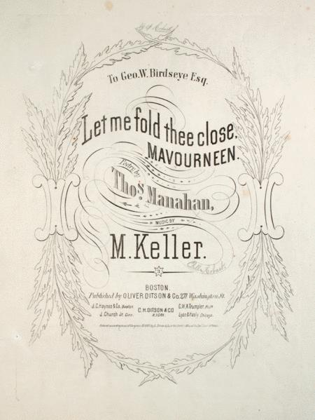 Let Me Fold Thee Close, Mavourneen