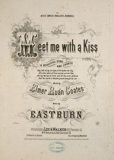 Meet Me With a Kiss. A Beautiful Song and Chorus