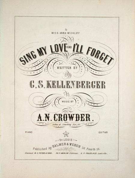 Sing My Love and I'll Forget
