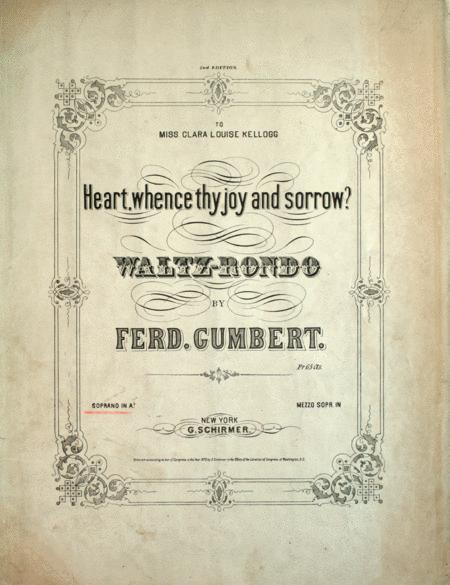 Heart, Whence Thy Joy and Sorrow? Walt-Rondo