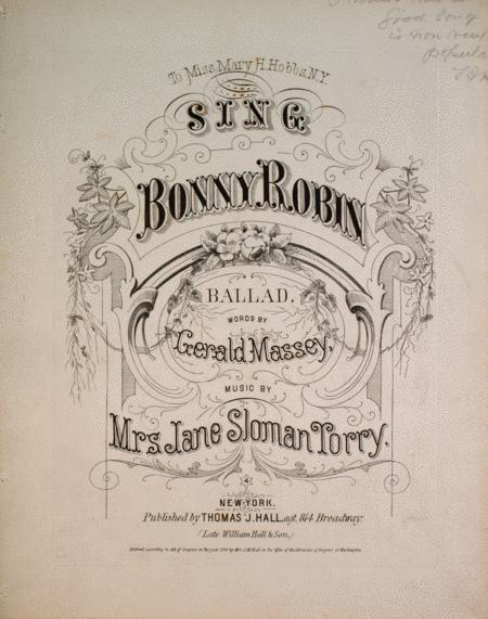 Sing Bonny Robin. Ballad