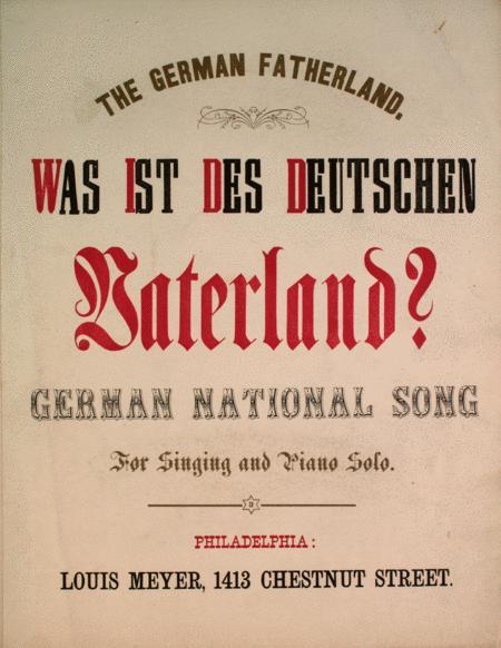 The German Fatherland. Was Ist Des Deutschen Vaterland? German National Song