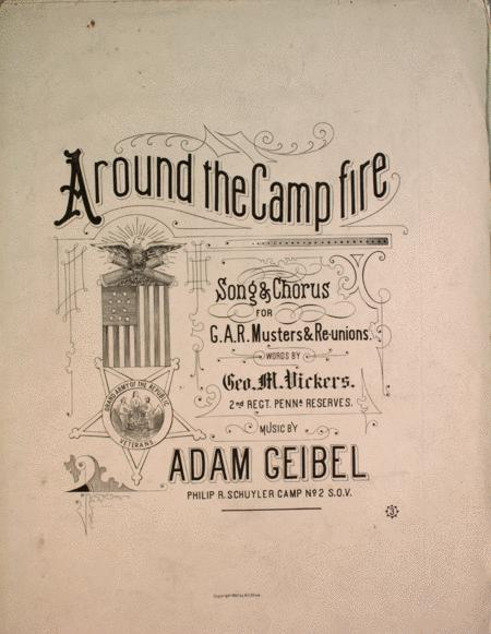 Around the Campfire. Song & Chorus for G.A.R. Musters & Re-unions