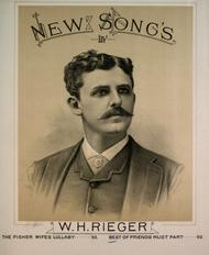 New Songs by W.H. Rieger