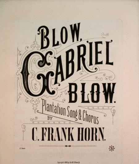 Blow Gabriel Blow. Plantation Song & Chorus