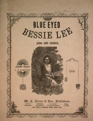 Blue Eyed Bessie Lee. Song and Chorus