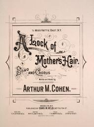 A Lock of Mother's Hair. Song and Chorus
