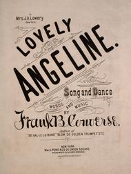 Lovely Angelene. Song & Dance