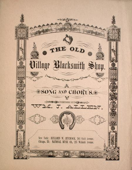 The Old Village Blacksmith Shop. Song and Chorus