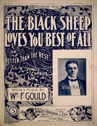 Descriptive Song. The Black Sheep Loves You Best of All, or, Better Than the Rest. Song & Chorus