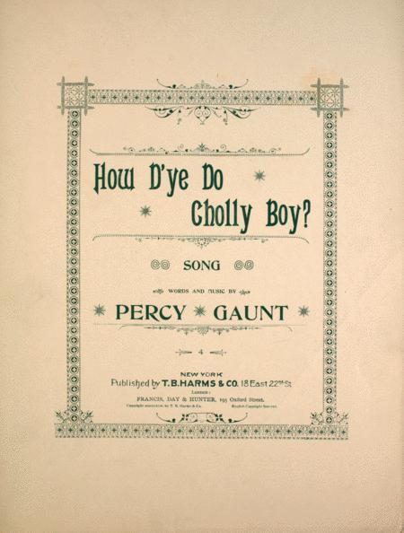 How D'Ye Do Cholly Boy? Song