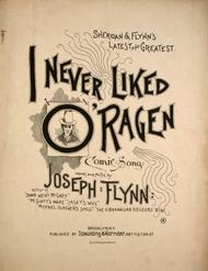 I Never Liked O'Ragen. Comic Song