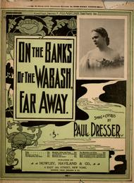 On the Banks of the Wabash, Far Away. Song & Chorus