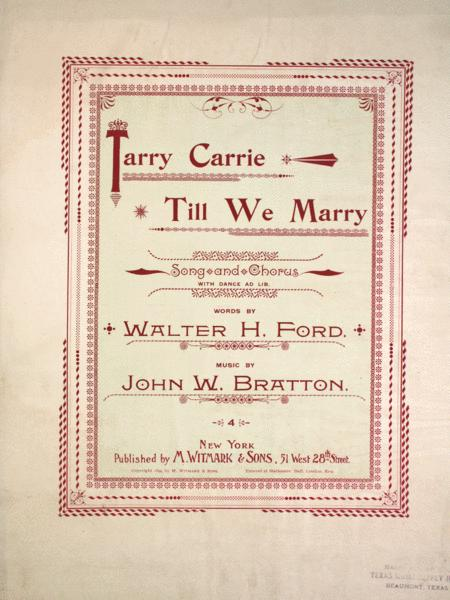 Tarry Carrie Till We Marry. Song and Chorus With Dance Ad Lib