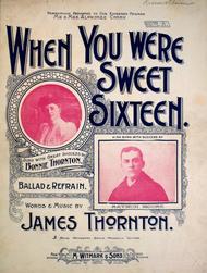 When You Were Sweet Sixteen. Ballad & Refrain