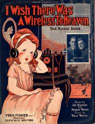 I Wish There Was a Wireless to Heaven. The Radio Song
