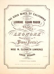 The Gold Mines of California, or, Leonore Grand March
