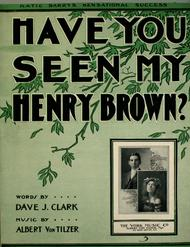 Have You Seen My Henry Brown