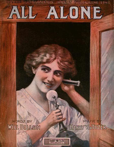 Harry Von Tilzer's Great Telephone Song, All Alone